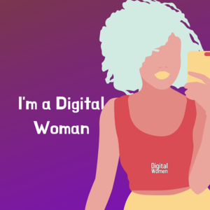 A graphic with a snazzy women and the text I am a digital woman