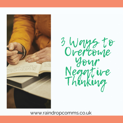 3 Ways to overcome your negative thinking